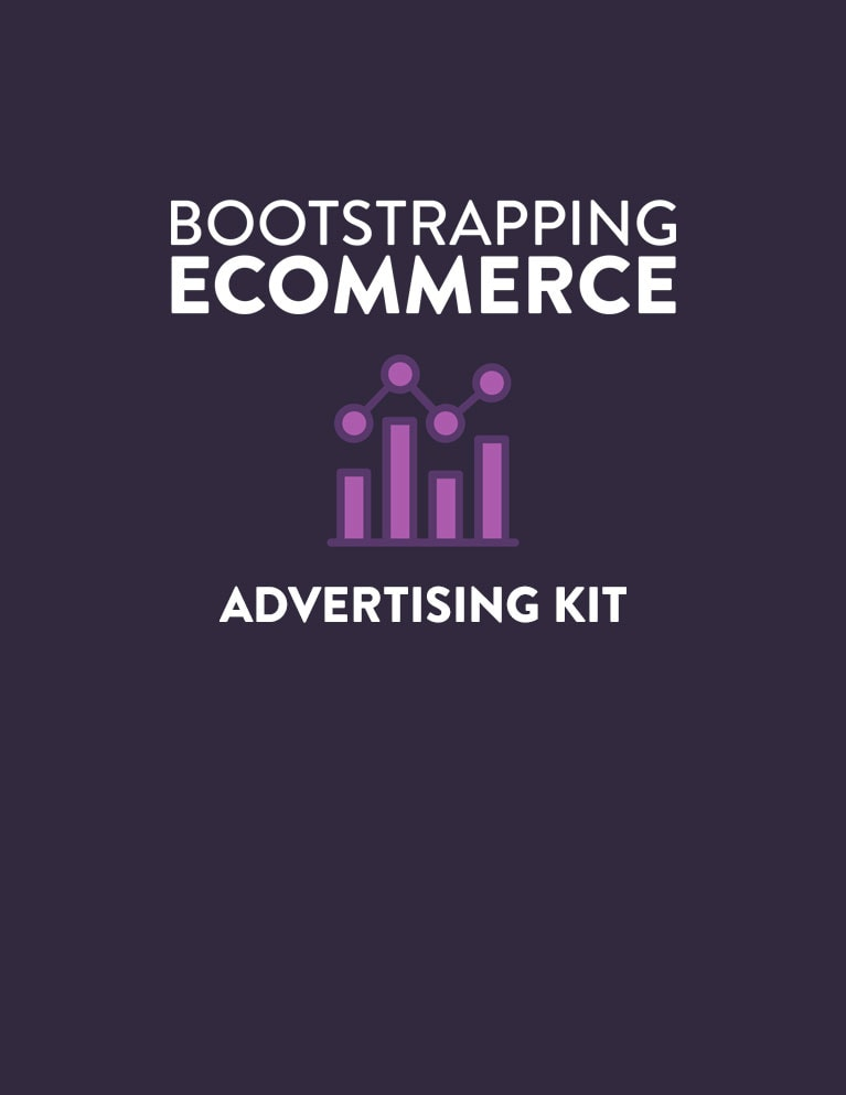 Bootstrapping Ecommerce Advertising Kit