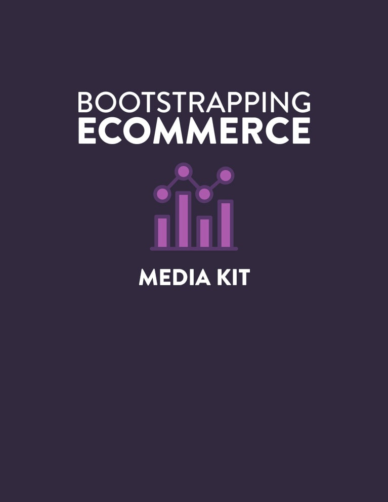 Bootstrapping Ecommerce Media Kit